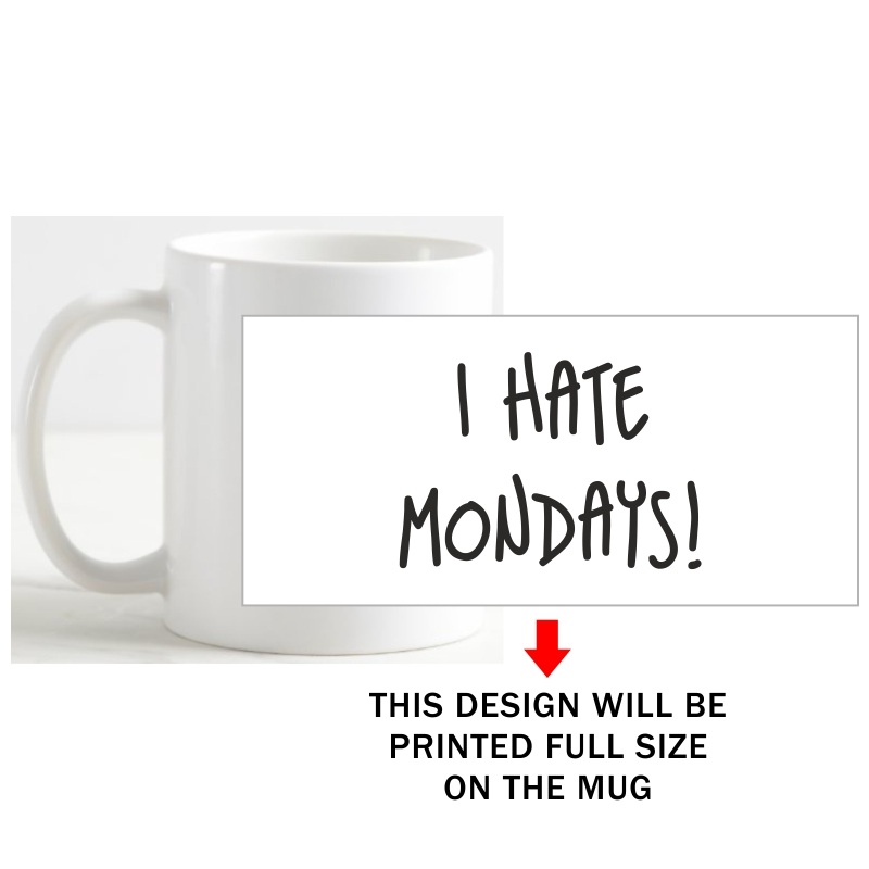 I Hate Mondays Funny Slogan Coffee Mug image