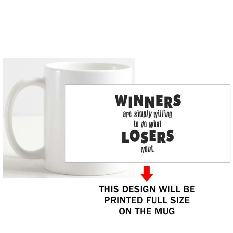 Winners Are Simply Willing To Do What Losers Wont Daily Motivational Slogan Coffee Mug image