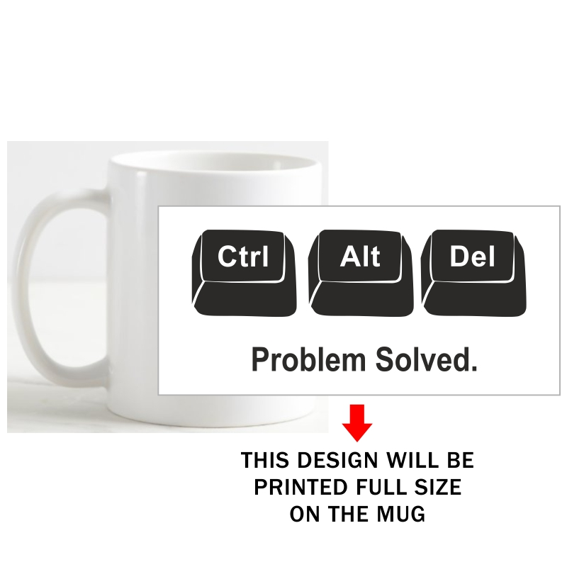 Ctrl Alt Del Problem Solved Geeks Slogan Coffee Mug image