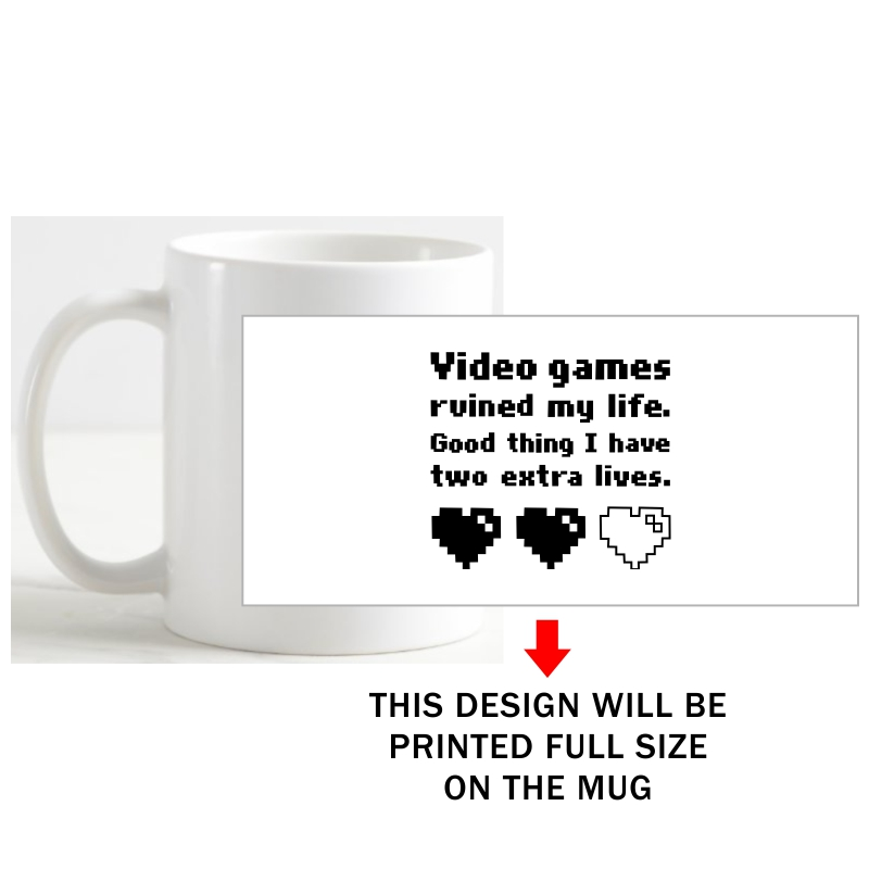 Video Games Ruined My Life Good Think I Have Two Extra Lives Gaming Coffee Mug image
