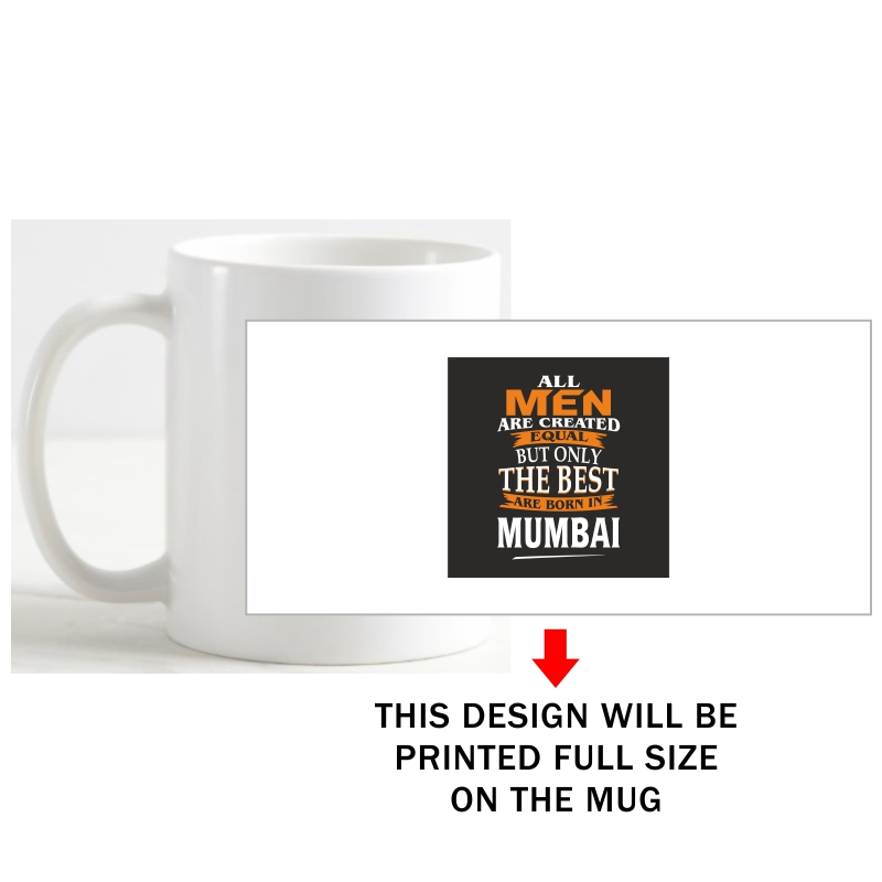 All Men Are Created Equal But Only The Best Are Born In Mumbai Coffee Mug image