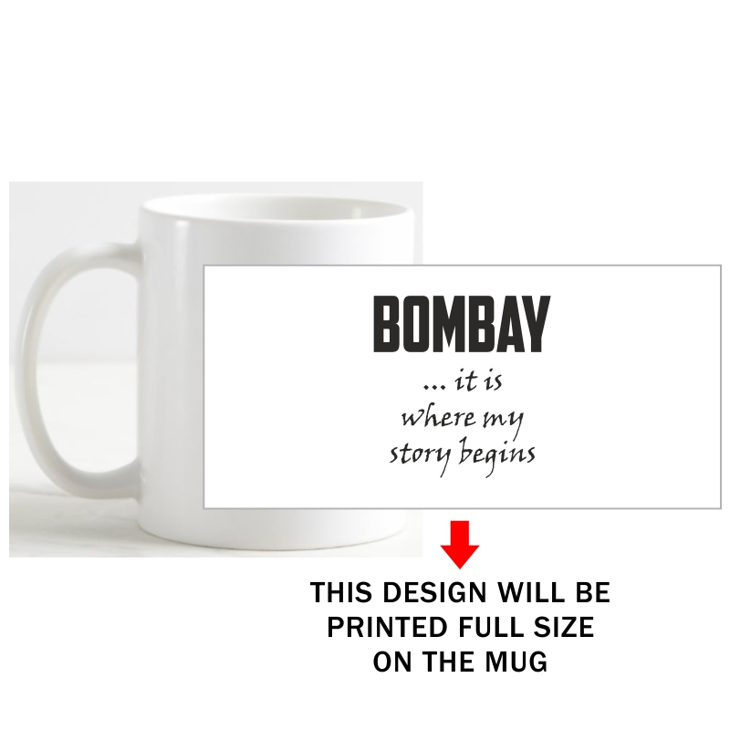 Bombay It Is Where My Story Begins Coffee Mug image
