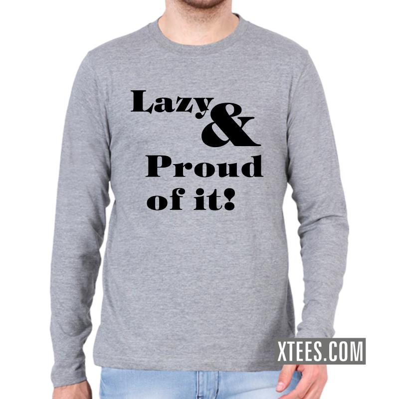 Lazy And Proud Of It Funny Slogan Full Sleeve Full Sleeve T-Shirts image