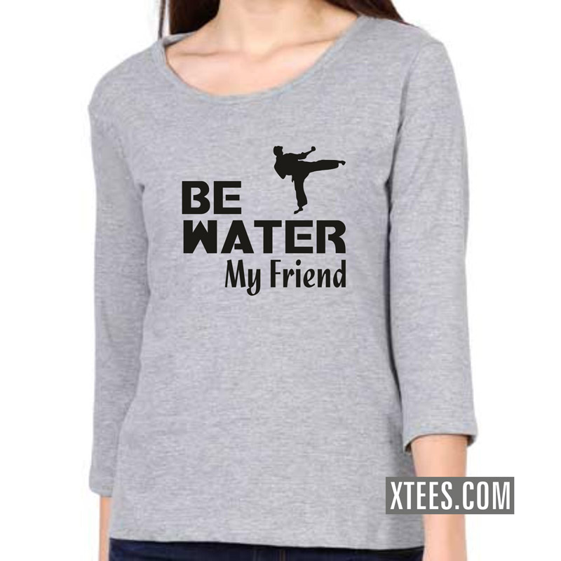 Be Water My Friend Daily Motivational Slogan Women 3 4th Sleeve T-Shirt image