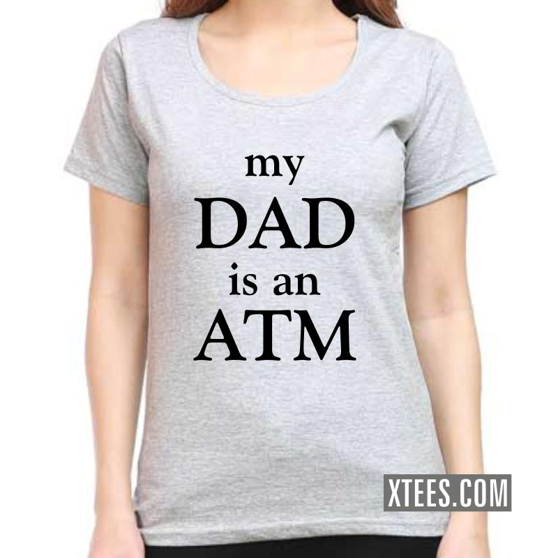 My Dad Is An Atm Funny Slogan Women T-Shirt image