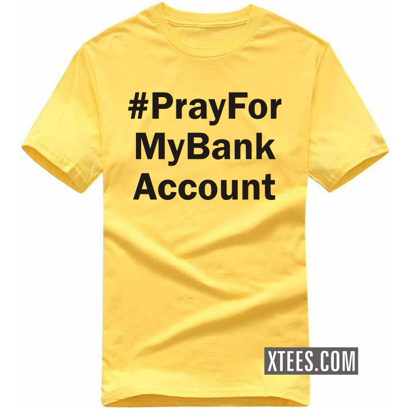 Hashtag Pray For My Bank Account T Shirt image