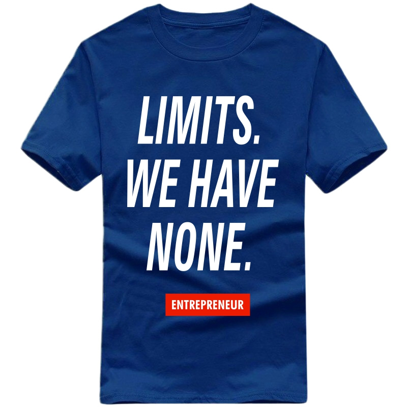 Limits We Have None : Entrepreneur & Startup T-shirt image