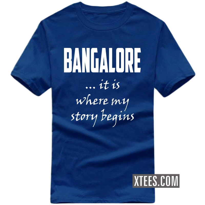 Bangalore It Is Where My Story Begins T Shirt image
