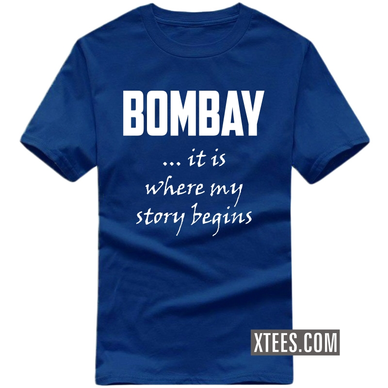 Bombay It Is Where My Story Begins T Shirt image
