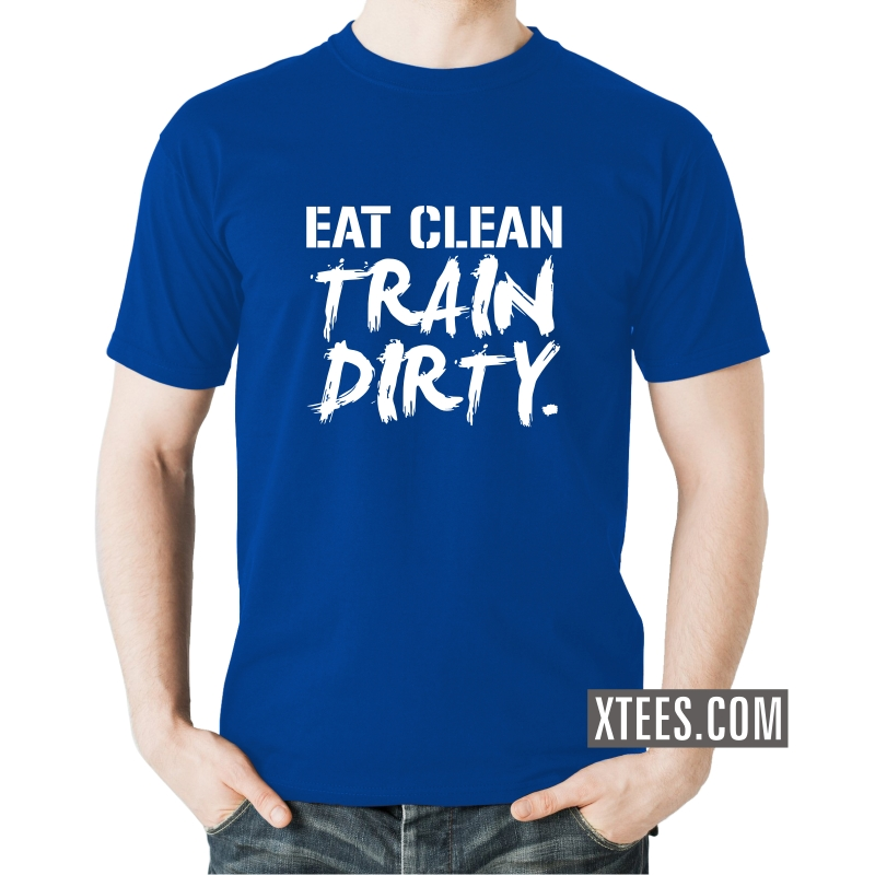 Buy eat clean train dirty gym slogan t shirts for men for Gym t shirts india