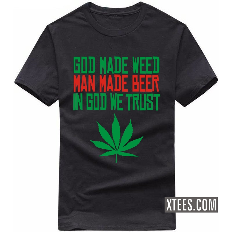 Buy A Friend With Weed Is A Friend Indeed Weed Slogan T