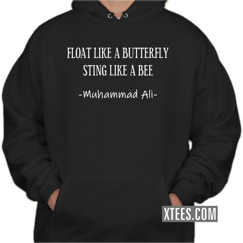 Float Like A Butterfly Sting Like A Bee Muhammad Ali Motivational Quotes Hooded Sweat Shirt image