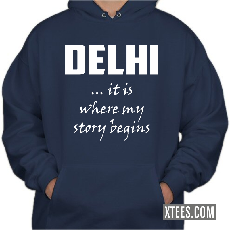 Delhi It Is Where My Story Begins Hooded Sweat Shirt image