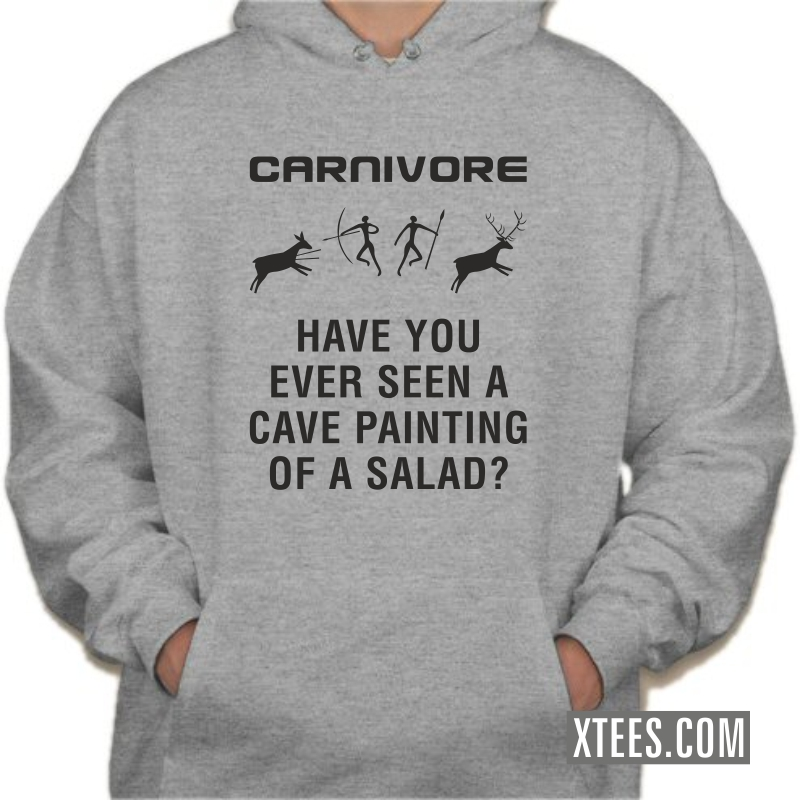Carnivore Have You Ever Seen A Cave Painting Of A Salad? Hooded Sweat Shirt image
