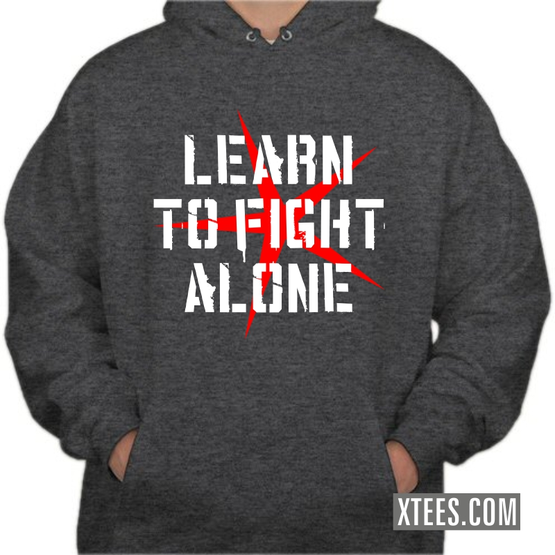 Learn To Fight Alone Motivational Quotes Hooded Sweat Shirt image