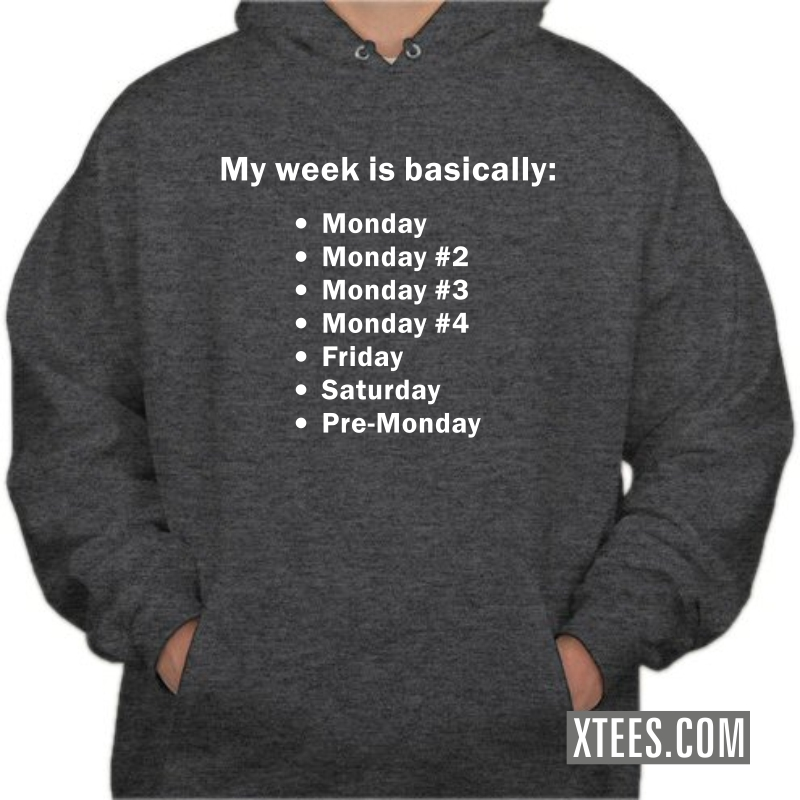My Week Is Basically Funny Hooded Sweat Shirt image