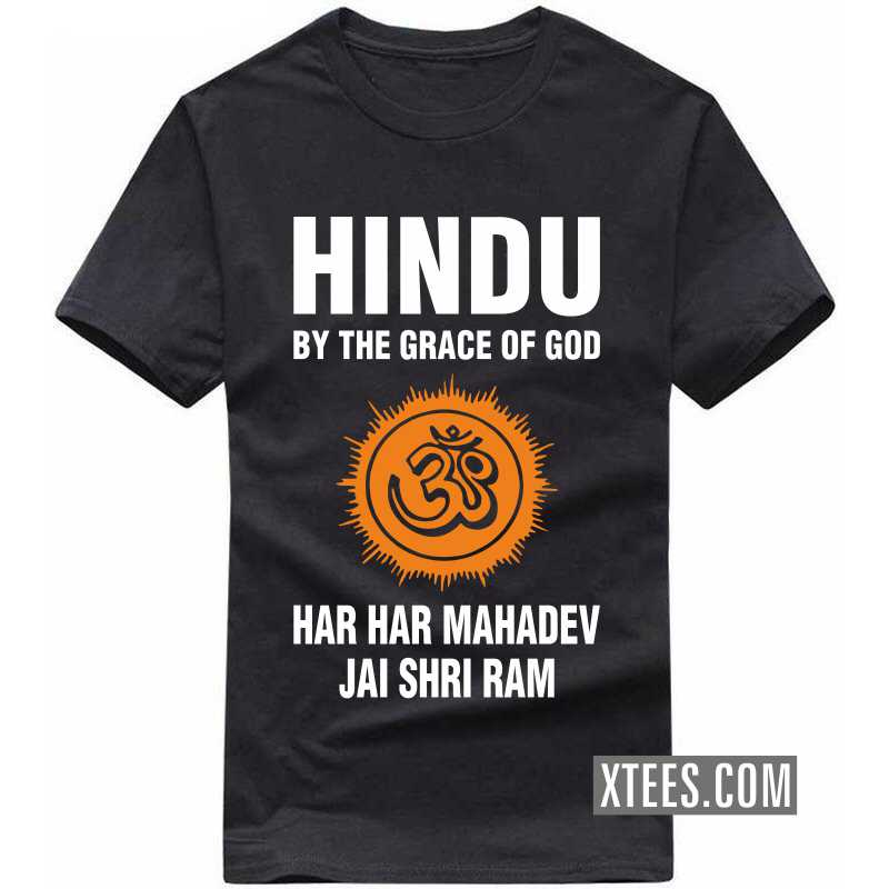 Hindu By The Grace Of God Har Har Mahadev Jai Shri Ram T Shirt image