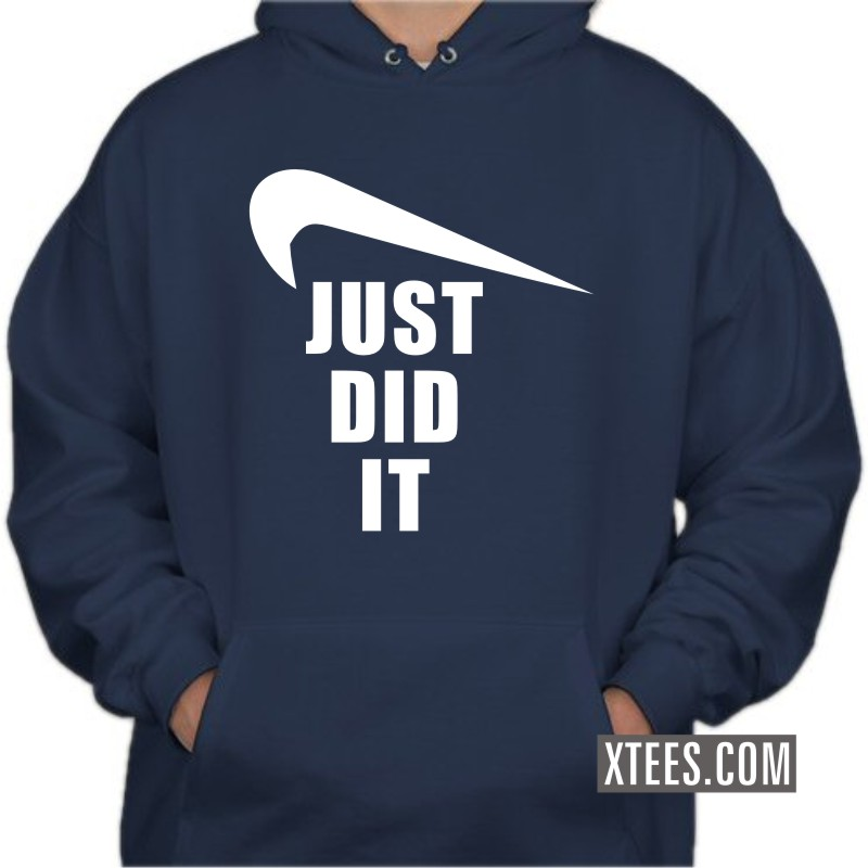 Just Did It Nike Symbol Pointing Down Slogan Hooded Sweat Shirts image
