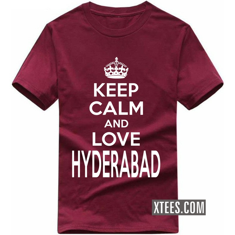 Keep Calm And Love Hyderabad T Shirt image