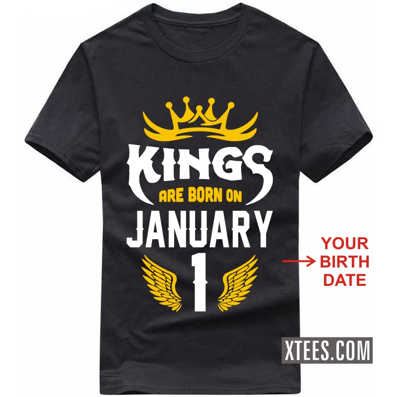 Kings Are Born On < Birth Day Date > Birthday Personalised T-shirts image