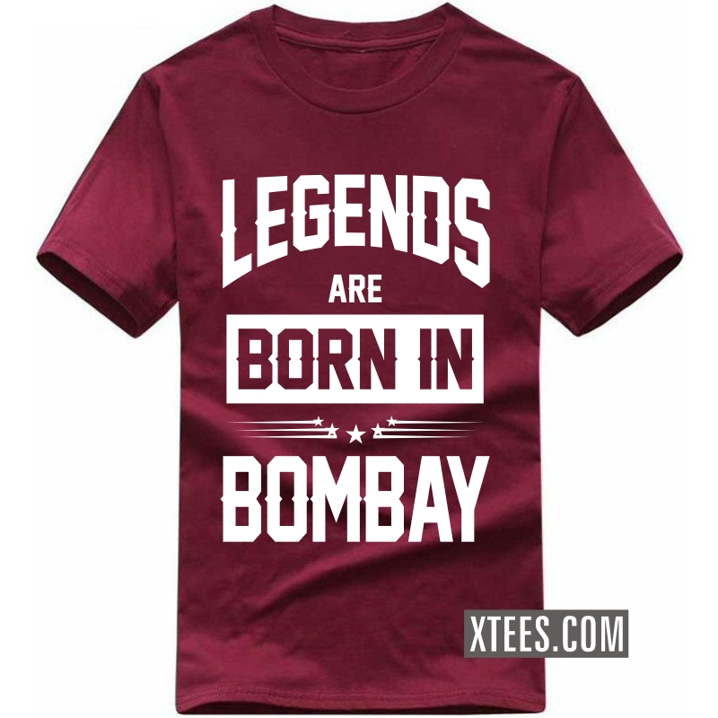 Legends Are Born In Bombay T Shirt image