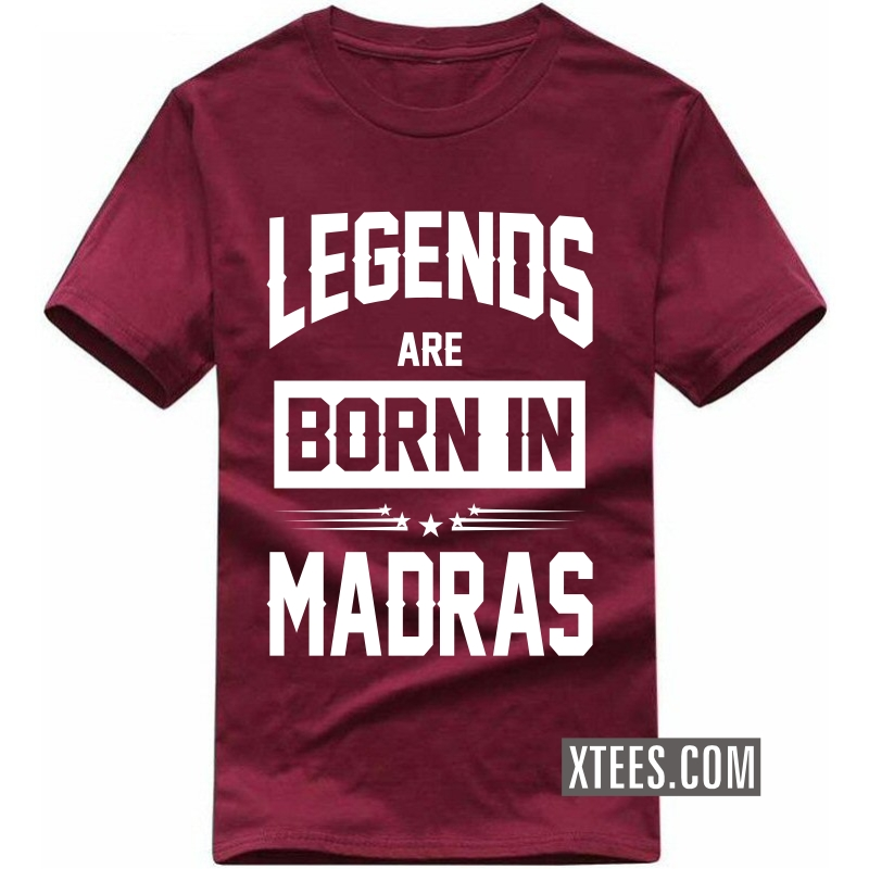Legends Are Born In Madras T Shirt image