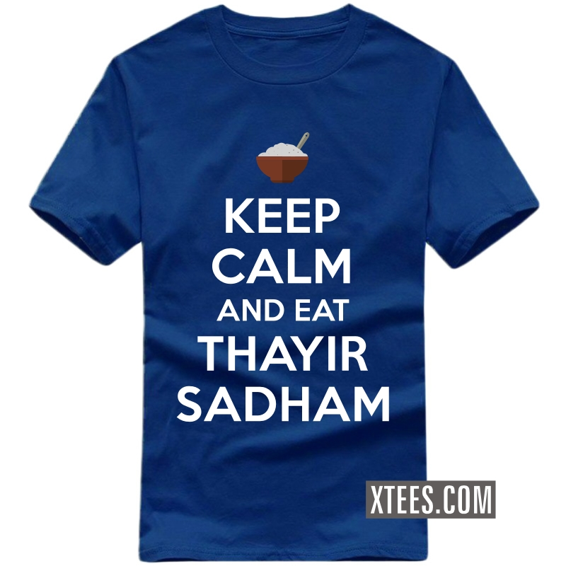 Keep Calm And Eat Thayir Sadham T Shirt image