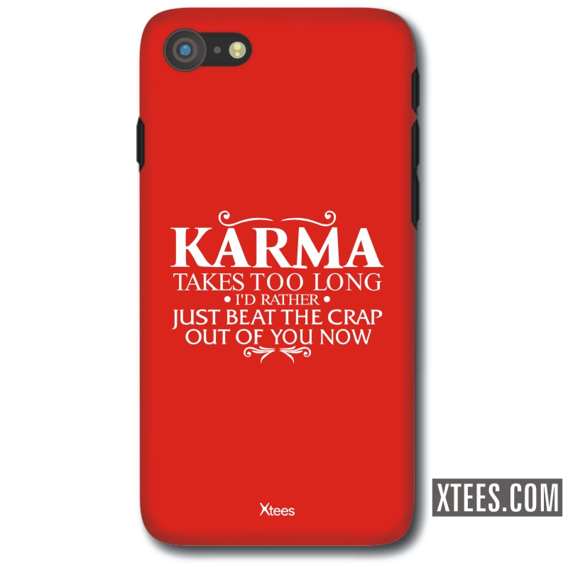 Karma Takes Too Long I'd Rather Just Beat The Crap Out Of You Now Funny Slogan Mobile Case image