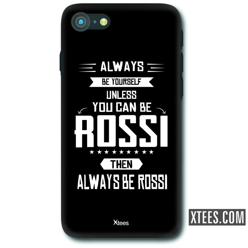 Always Be Yourself Unless You Can Be Rossi Then Always Be Rossi Funny Slogan Mobile Case image