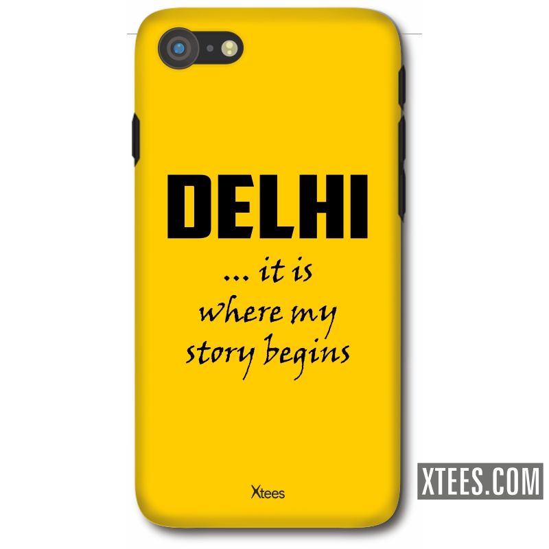 Delhi It Is Where My Story Begins Mobile Case image
