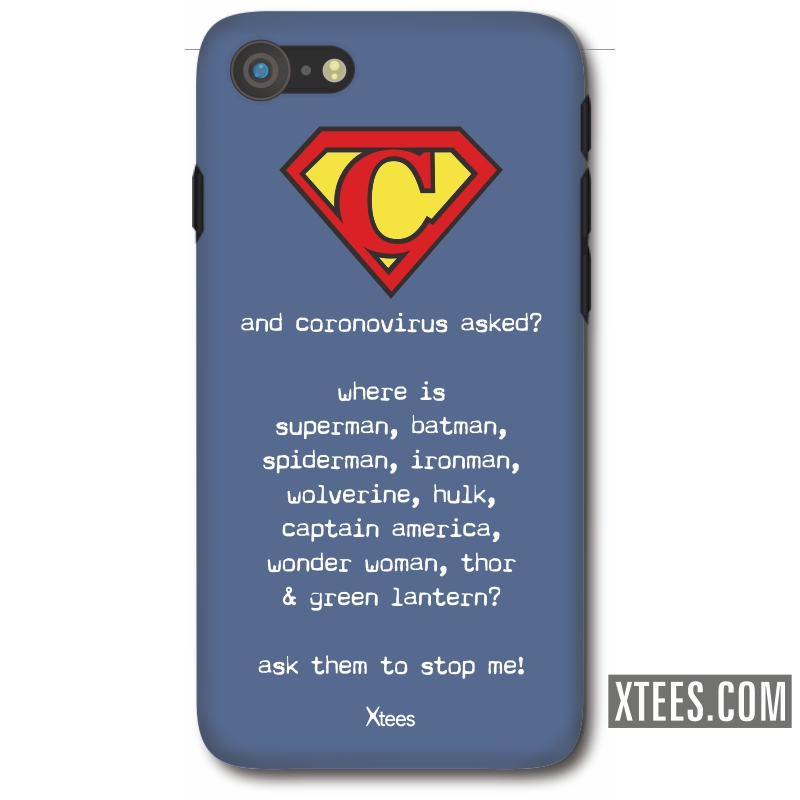 Corona Virus Asked Where Is Superman, Batman, Spiderman, Ironman? Ask Them To Stop Me Mobile Case image