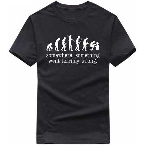 Somewhere Something Went Terribly Wrong T-shirt image