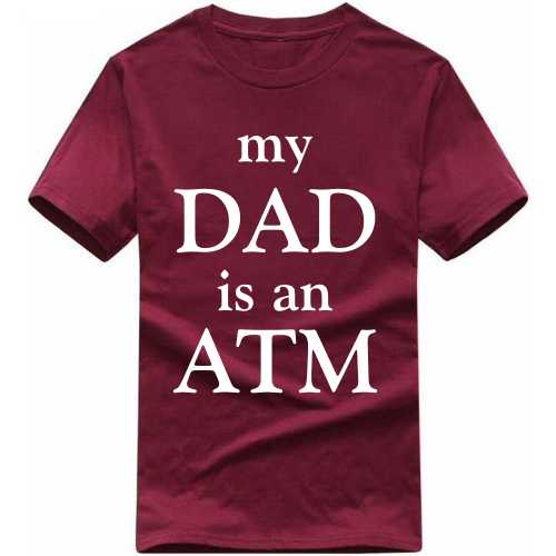 My Dad Is An Atm Funny Slogan T-shirts image