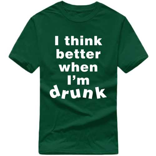 I Think Better When I'm Drunk Alcohol Slogan T-shirts image