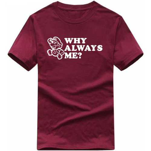 Why Always Me? Funny Slogan T-shirts image