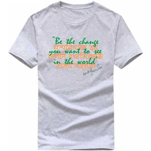 Be The Change You Want To See In The World Mk Gandhi Signature India Patriotic Slogan  T-shirts image