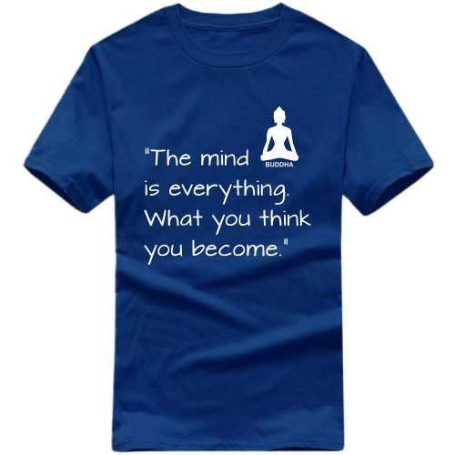 The Mind Is Everything What You Think You Become Buddha Daily Motivational Slogan T-shirts image