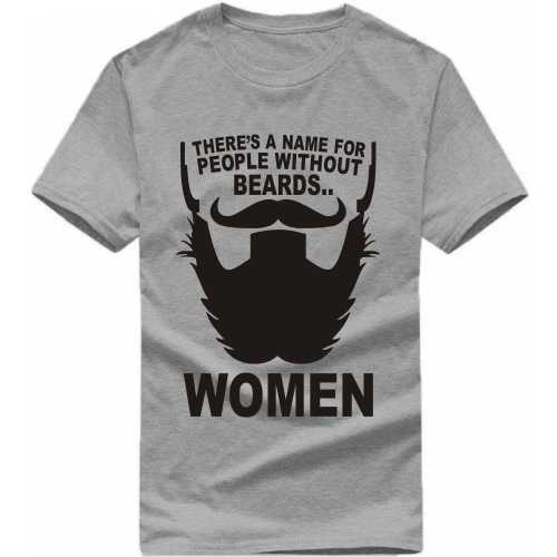 There Is A Name For People Without Beards Women T Shirt image