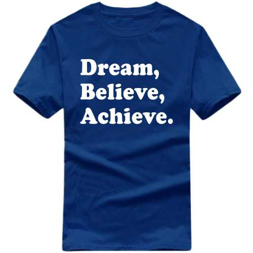 Dream Believe Achieve Funny Slogan T-shirts image