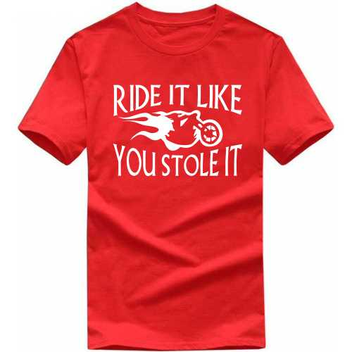 Ride It Like You Stole It Biker Slogan T-shirts image