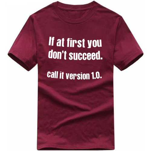 If At First You Don't Succeed Call It Version 1.0 Daily Motivational Slogan T-shirts image