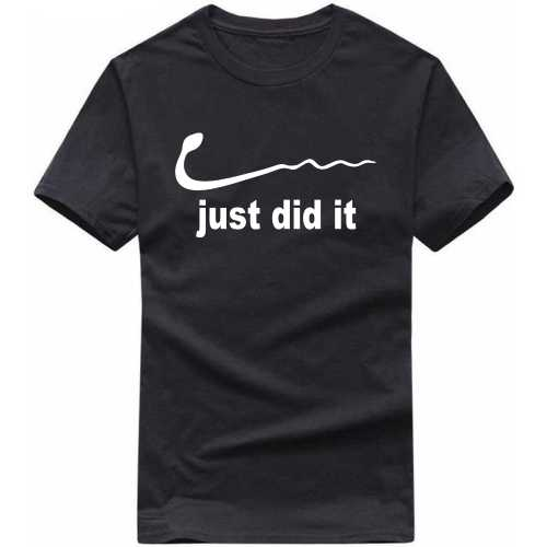 Just Did It Funny Slogan T-shirts image
