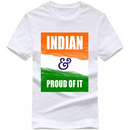 Indian & Proud Of It India Patriotic Slogan  T-shirts image