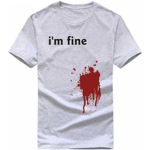 I'm Fine Blood Stain Funny Slogan T-shirts image