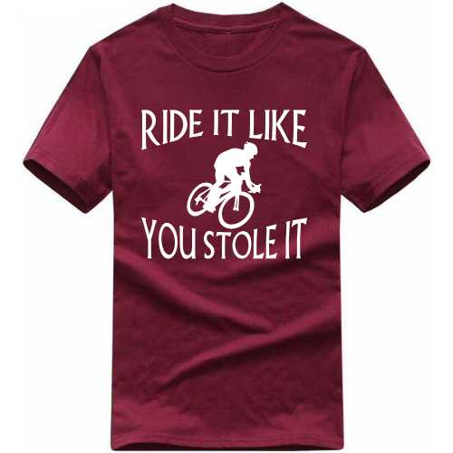 Ride It Like You Stole It Cycling Cycling Slogan T-shirts image