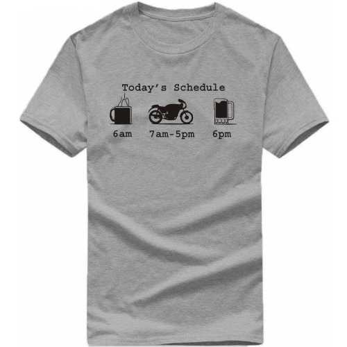 Today's Schedule Biker Biker Slogan T-shirts image