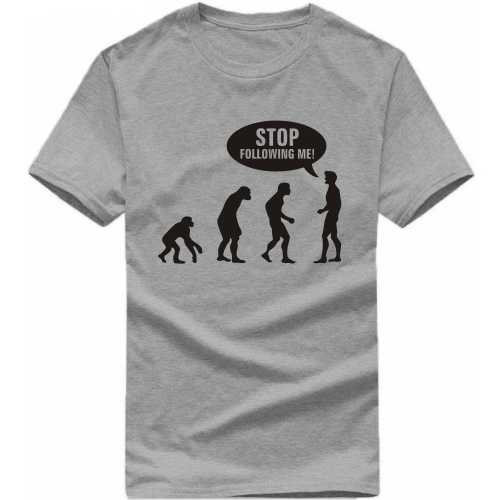 Stop Following Me Funny Slogan T-shirts image