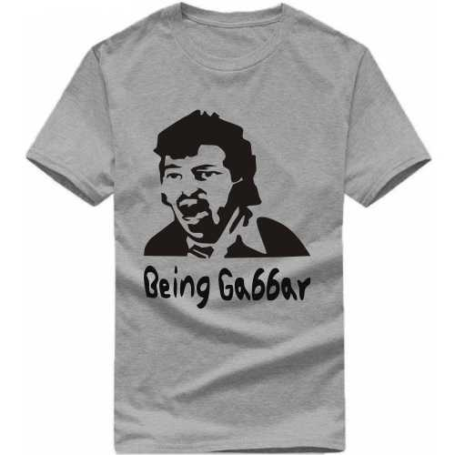 Being Gabbar Funny Slogan T-shirts image