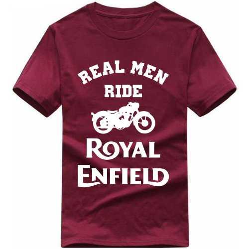 ac0d569ed Buy Real Men Ride Royal Enfield Biker Slogan T-shirts T-Shirts for ...