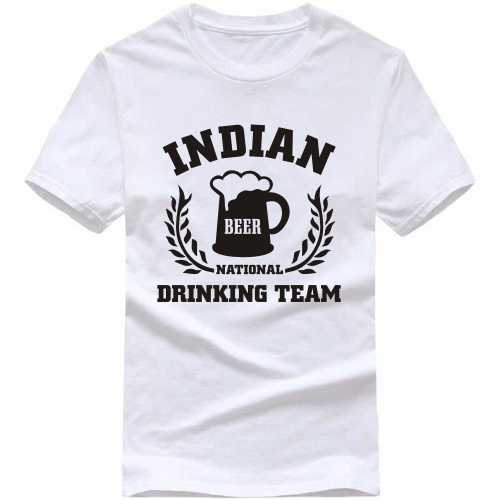 Indian National Beer Drinking Team Alcohol Slogan T-shirts image